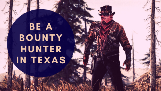 Become a Bounty Hunter in Texas