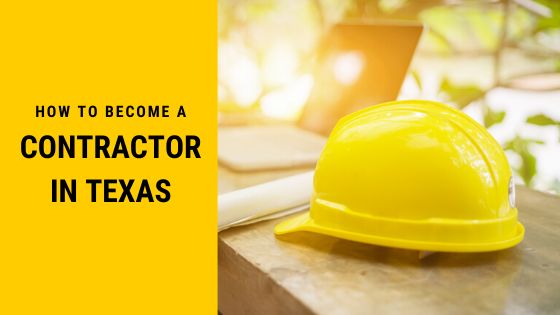 How to become a Contractor in Texas