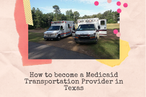How to become a Medicaid Transportation Provider in Texas