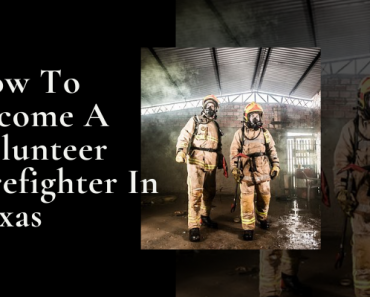 How To Become A Volunteer Firefighter In Texas