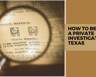 How_To_Become_A _Investigator_In_Texas