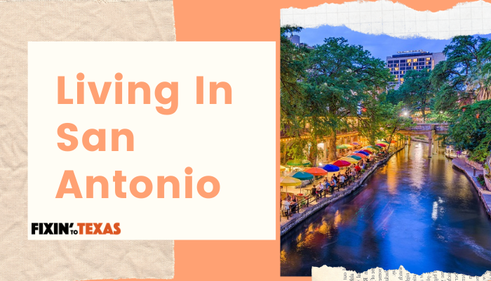Living In San Antonio Pros And Cons